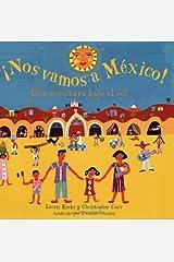 Nos Vamos a Mexico!: Una Aventura Bajo el Sol Tapa blanda