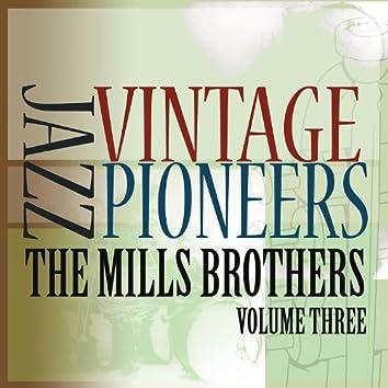 Vintage Jazz Pioneers - The Mills Brothers, Vol. 3