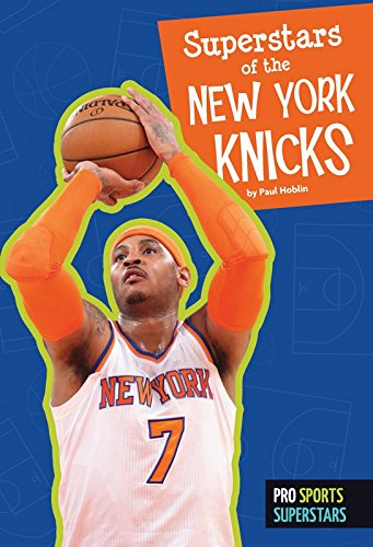 Superstars of the New York Knicks (Pro Sports Superstars (NBA)) (English Edition)