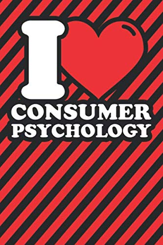 Notebook lined: Consumer psychology Gifts - Funny I love Consumer psychology Humor