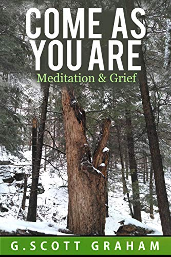 Come As You Are: Meditation & Grief (English Edition)