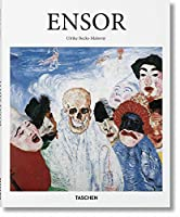 James Ensor: 1860-1949: Masks, Death, and the Sea (Basic Art Series 2.0)