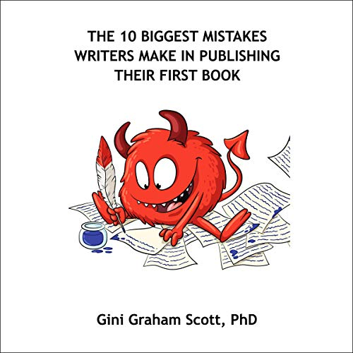 The 10 Biggest Mistakes Writers Make in Publishing Their First Book Titelbild