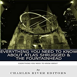 Everything You Need to Know About Atlas Shrugged and The Fountainhead cover art