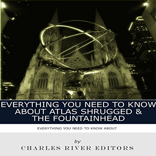 Everything You Need to Know About Atlas Shrugged and The Fountainhead audiobook cover art