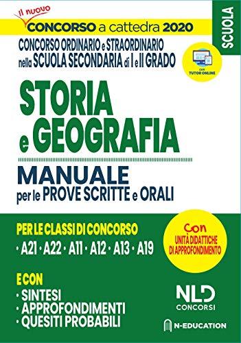 Concorso Scuola 2020: Storia e Geografia per il concorso ordinario e straordinario nella scuola secondaria - Manuale per prove scritte e orali classi A21, A22, A12, A11, A13