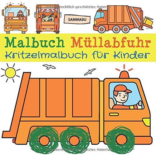 Malbuch Müllabfuhr - Kritzelmalbuch für Kinder: Fahrzeuge und Maschinen von Müllauto bis Kehrmaschine zum kreativen Kritzeln und Ausmalen