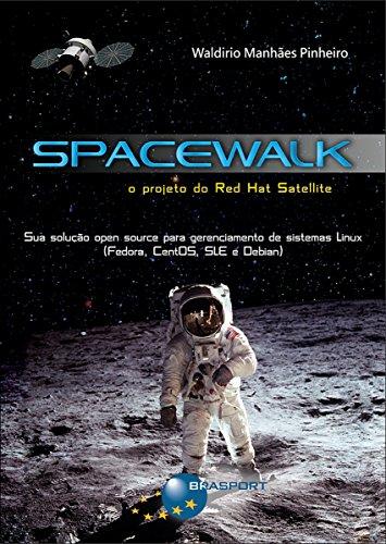Spacewalk: o Projeto do Red Hat Satellite (Portuguese Edition)