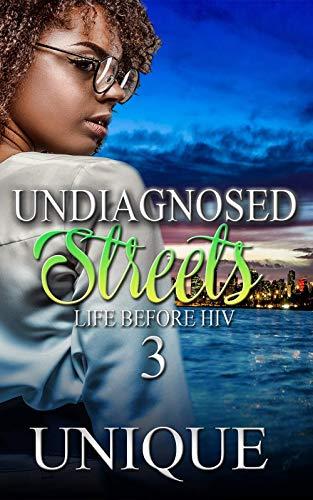 Undiagnosed Streets 3: Life Before HIV (English Edition)