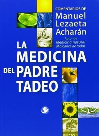 La Medicina Del Padre Tadeo (Spanish Edition) by Manuel Lezaeta Acharan(2008-06-30)