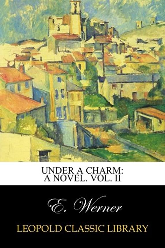 電信カエル番号Under a Charm: A Novel. Vol. II