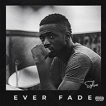 Ever Fade