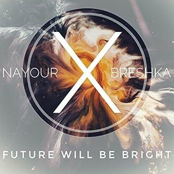 Future Will Be Bright