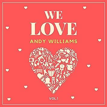 We Love Andy Williams, Vol. 1