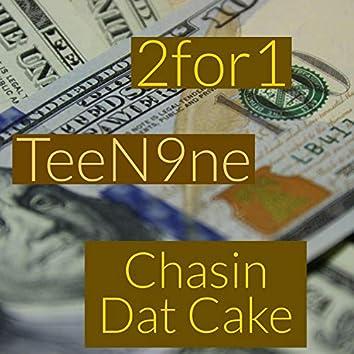 Chasin' Dat Cake (feat. TeeN9ne)