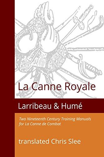 La Canne Royale: Two Nineteenth Century Training Manuals for La Canne de Combat (English Edition)