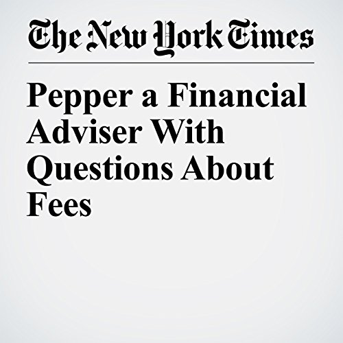 Pepper a Financial Adviser With Questions About Fees audiobook cover art