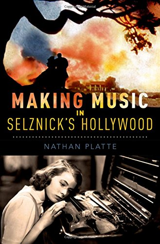 Compare Textbook Prices for Making Music in Selznick's Hollywood Oxford Music/Media Series 1 Edition ISBN 9780199371112 by Platte, Nathan