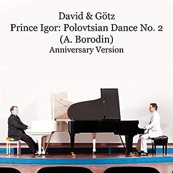 Prince Igor, Act 2: Polovtsian Dance No. 2 (Anniversary Version)
