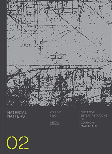 Material Matters 02: Metal: Creative interpretations of common materials