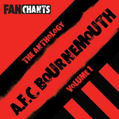 AFC Bournemouth Fans Anthology I (Real Football The Cherries Songs) [Explicit]