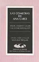 Las comedias de Ana Caro: Valor, agravio y mujer y El conde Partinuplés