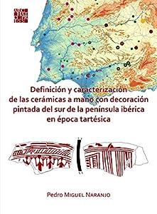 Definicion y caracterizacion de las ceramicas a mano con decoracion pintada del sur de la peninsula iberica en epoca tartesica