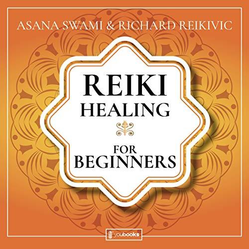 Reiki Healing for Beginners Audiobook By Asana Swami, Richard Reikivic cover art