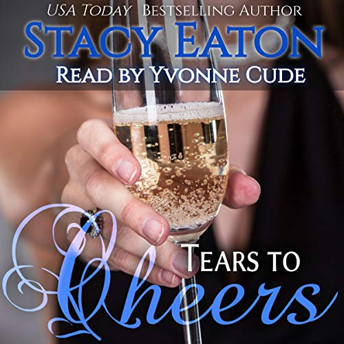 Tears to Cheers Audiobook By Stacy Eaton cover art