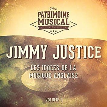 Les Idoles De La Musique Anglaise: Jimmy Justice, Vol. 1