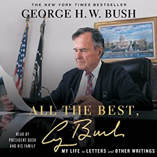 All the Best, George Bush     My Life in Letters and Other Writings              By:                                                                                                                                 George Bush                               Narrated by:                                                                                                                                 George Bush,                                                                                        Barbara Bush                      Length: 6 hrs and 30 mins     157 ratings     Overall 4.4