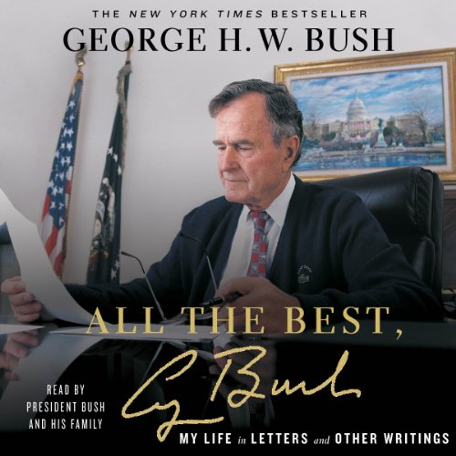 All the Best, George Bush     My Life in Letters and Other Writings              By:                                                                                                                                 George Bush                               Narrated by:                                                                                                                                 George Bush,                                                                                        Barbara Bush                      Length: 6 hrs and 30 mins     2 ratings     Overall 3.0
