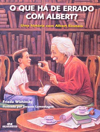 O Que Há de Errado com Albert?: Uma História com Albert Einstein