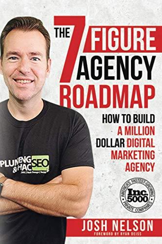 The Seven Figure Agency Roadmap: How to Build a Million Dollar Digital Marketing Agency