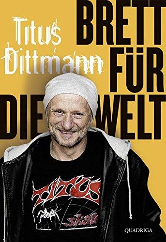 Dittmann Titus, Brett für die Welt.