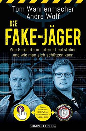 Die Fake-Jäger: Wie Gerüchte im Internet entstehen und wie man sich schützen kann