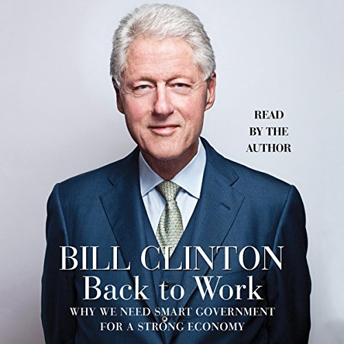Back to Work Audiobook By Bill Clinton cover art