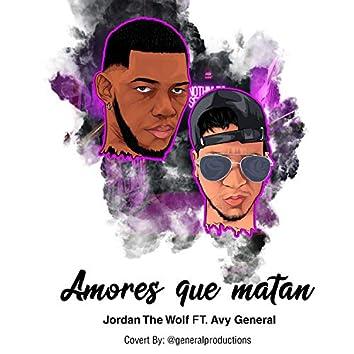 Amores que matan (feat. jordan the wolf)