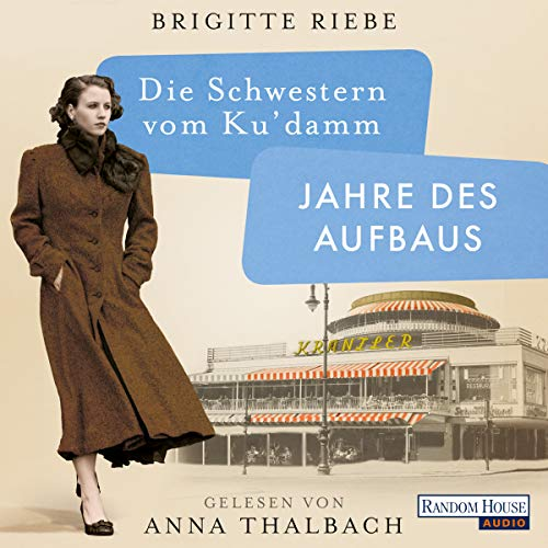 Die Schwestern vom Ku'damm. Jahre des Aufbaus                   By:                                                                                                                                 Brigitte Riebe                               Narrated by:                                                                                                                                 Anna Thalbach                      Length: 9 hrs and 52 mins     Not rated yet     Overall 0.0
