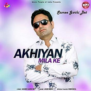 Akhiyan Mila Ke - Single