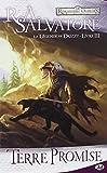 La Légende de Drizzt, Tome 3 - Terre promise