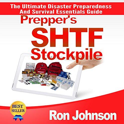 SHTF Stockpile: The Ultimate Disaster Preparedness and Survival Essentials Guide