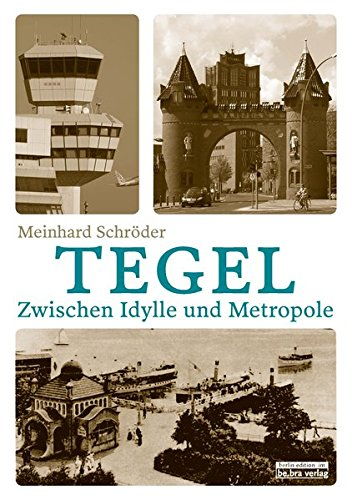 Tegel: Zwischen Idylle und Metropole