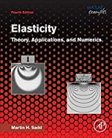 Elasticity: Theory, Applications, and Numerics, 4th Edition Front Cover