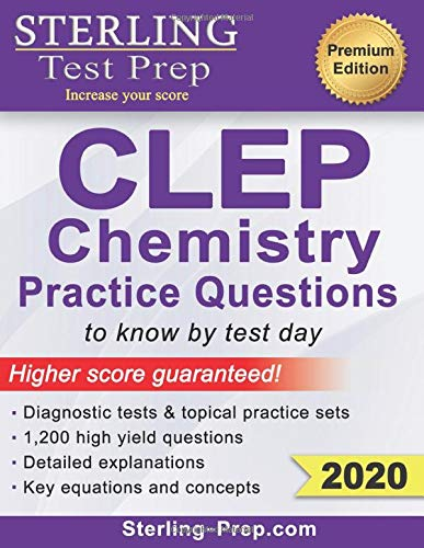 Download Sterling Test Prep CLEP Chemistry Practice Questions: High Yield CLEP Chemistry Questions 1947556088