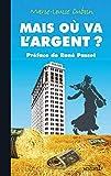 Mais où va lŽargent ?
