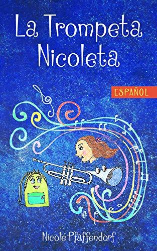 La Trompeta Nicoleta Spanish Edition Kindle Edition By Pfaffendorf Nicole Pfaffendorf Gustavo Children Kindle Ebooks
