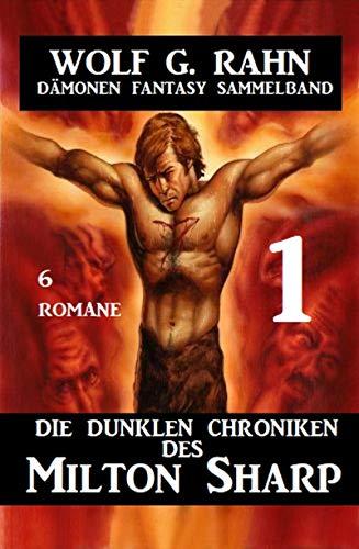 Die dunklen Chroniken des Milton Sharp 1 - Dämonen Fantasy Sammelband 6 Romane