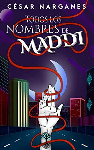 Todos los nombres de Maddi de César Narganes