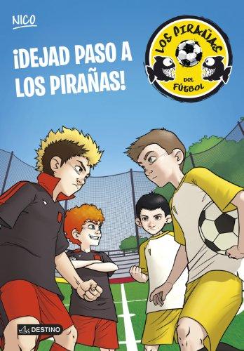 ¡Dejad paso a los Pirañas!: Los Pirañas del Fútbol 1